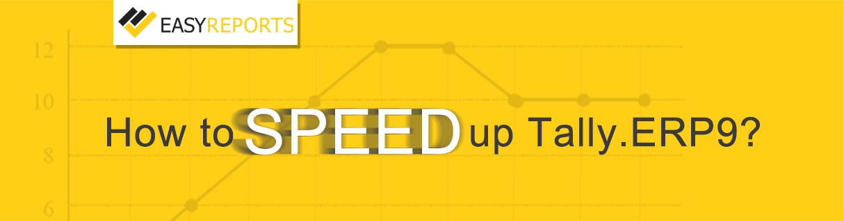 How to speed up Tally. ERP9