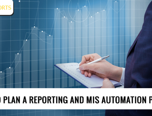 How to Plan a Reporting and MIS Automation Project