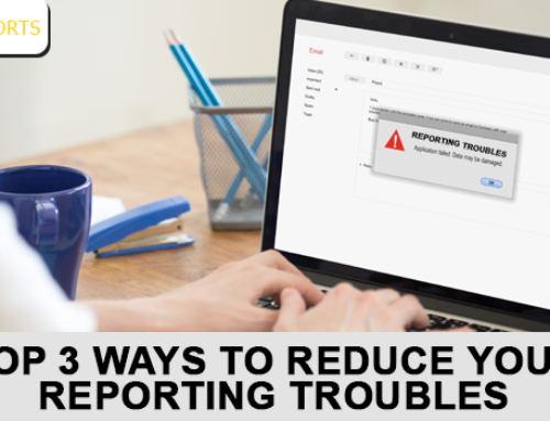 Top 3 ways to Reduce your Reporting Troubles
