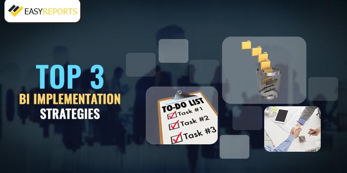 top 3 BI implementation Strategies