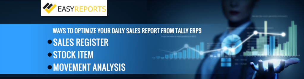 How to optimize your daily sales report in Tally ERP9 - EasyReports