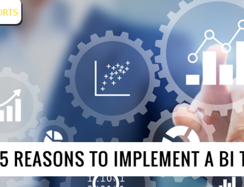 Top 5 reasons to implement a BI tool