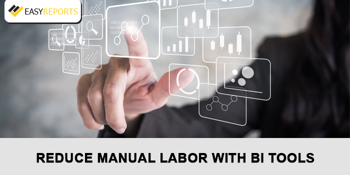 reduced manual labor with BI Tools