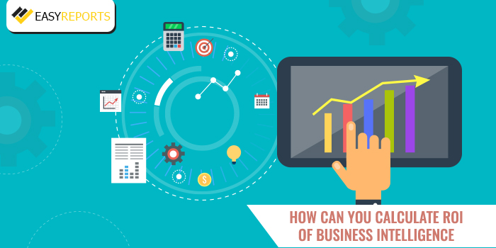 How To Calculate ROI of Business Intelligence