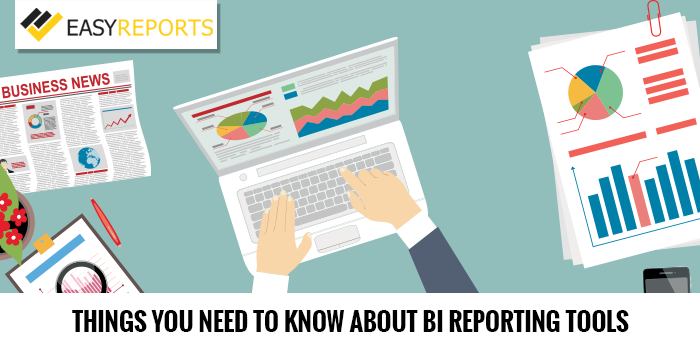 Things You Need to Know About BI Reporting Tools