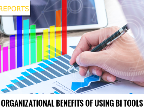 Organizational Benefits of Using BI Tools